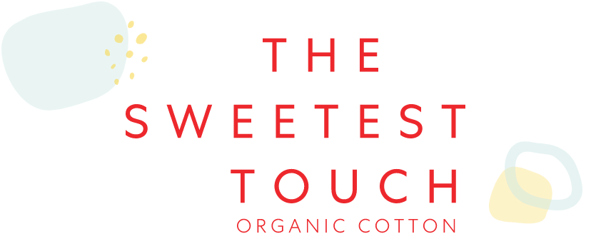 The Sweetest Touch - Organic Cotton